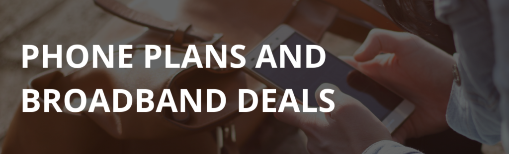 Phone plans and broadband deals