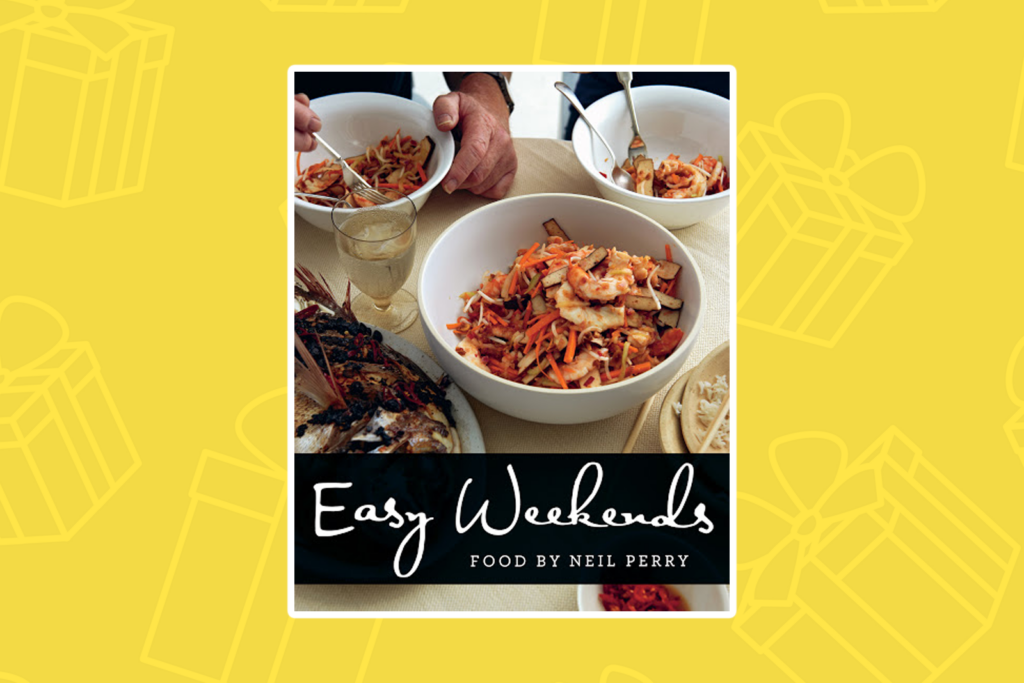 Easy Weekends by Neil Perry - Best Gifts